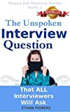 download ebook the unspoken interview question: that all interviewers will ask and how to answer without speaking (happy job hunting series book 2) pdf epub