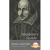 STUDENT'S GUIDE: ROMEO AND JULIET: Romeo and Juliet - A William Shakespeare Play, with Study Guide (Literature Unpacked)