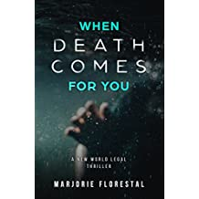 When Death Comes For You (A New World Legal Thriller)