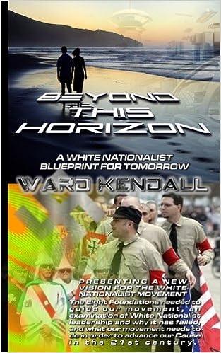 Beyond This Horizon A White Nationalist Blueprint For Tomorrow