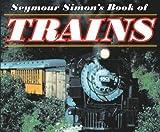 Seymour Simon's Book of Trains