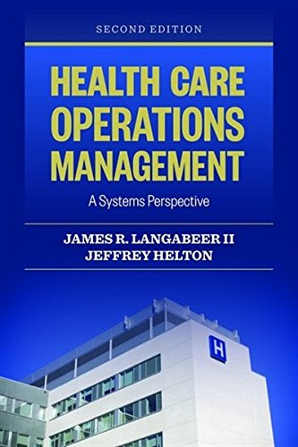 1284050068 - Health Care Operations Management: A Systems Perspective