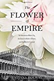 Amazon / imusti: The Flower of Empire An Amazonian Water Lily, The Quest to Make it Bloom, and the World it Created (Tatiana Holway)