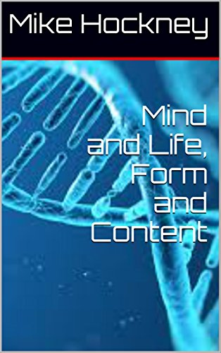 Mind and Life, Form and Content (The God Series Book 19) by [Hockney, Mike]