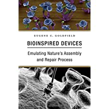 Bioinspired Devices: Emulating Nature's Assembly and Repair Process