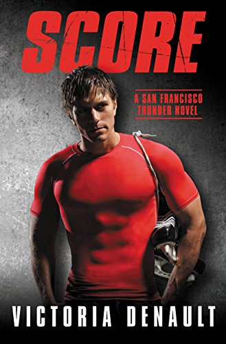 Score (San Francisco Thunder Book 1) by [Denault, Victoria]