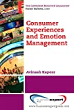 Consumer Experiences and Emotion Management, Kapoor, Avinash, 1606496468