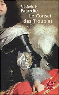 Le conseil des Troubles : roman, Fajardie, Frédéric-H.