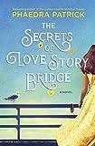 The Secrets of Love Story Bridge: A Novel
