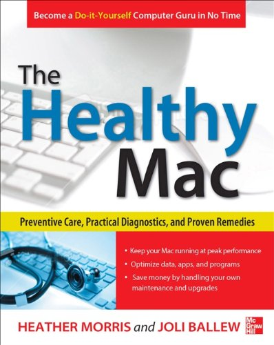 The Healthy Mac: Preventive Care, Practical Diagnostics, and Proven Remedies Pdf