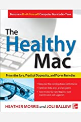 The Healthy Mac: Preventive Care, Practical Diagnostics, and Proven Remedies Kindle Edition