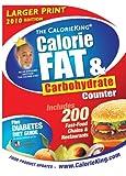 The CalorieKing Calorie, Fat and Carbohydrate Counter 2010 (Larger Print Edition), Allan Borushek, 1930448295