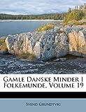 Gamle Danske Minder I Folkemunde, Svend Grundtvig, 124664830X