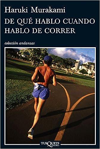 De que hablo cuando hablo de correr (Andanzas): Amazon.es ...