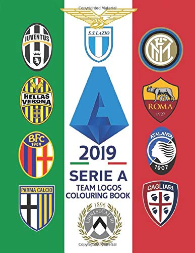 Serie A Colouring Book 2019 All The Teams That Play In The Italian Serie A With Lots Of Team Logos To Colour And Statistics To Learn Carney S J 9798618850391 Amazon Com Books
