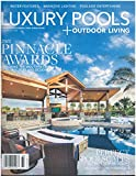 Luxury pools + Outdoor Living Magazine Fall Winter 2018