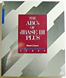 ABCs of dBASE III PLUS, Cowart, Robert, 0895883791