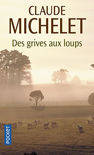 DES Grives Aux Loups (French Edition)