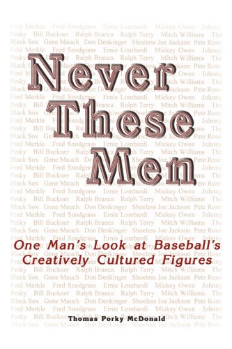 never-these-men-one-mans-look-at-baseballs-creatively-cultured-figures