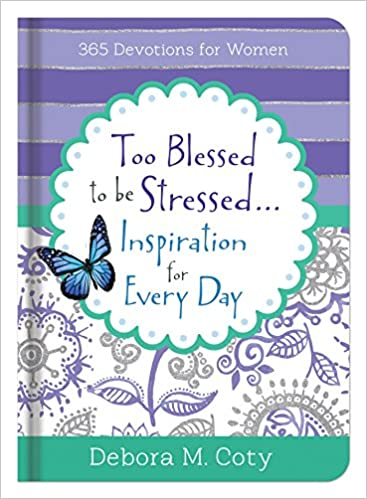 Too Blessed To Be Stressed     Inspiration for Every Day: 365