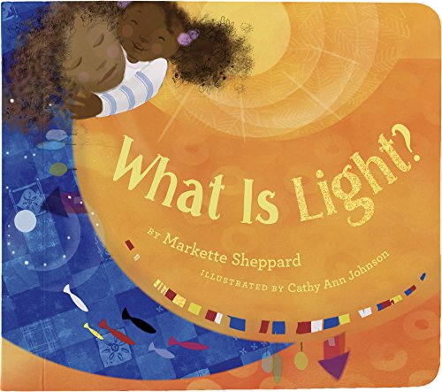 What Is Light? (Denene Millner Books)