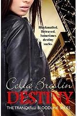 [Destiny: Volume 2 (Tranquilli Bloodline)] [Author: Breslin, Celia] [December, 2014] Paperback