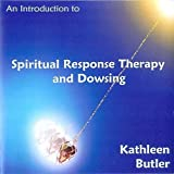 An Introduction to Spiritual Response Therapy and Dowsing