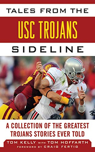- Tales from the USC Trojans Sideline: A Collection of the Greatest Trojans Stories Ever Told (Tales from the Team)