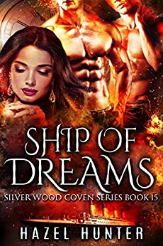 Ship of Dreams (Book 15 of Silver Wood Coven): A Serial MFM Paranormal Romance by [Hunter, Hazel]