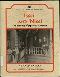 Issei and Nisei: The Settling of Japanese America (The Asian American Experience)