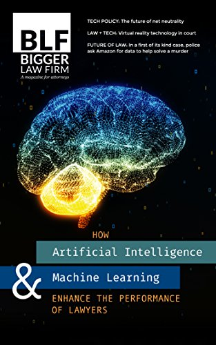 How Lawyers Can Use Artificial Intelligence and Machine Learning (Bigger Law Firm Magazine Book 44) (English Edition)