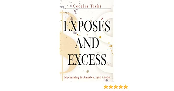 Exposés and Excess: Muckraking in America, 1900/2000