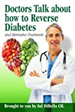 Doctors Talk about how to Reverse Diabetes