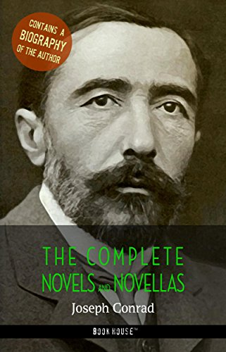 Joseph Conrad: The Complete Novels and Novellas + A Biography of the Author (The Greatest Writers of All Time)