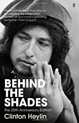 Behind the Shades: The 20th Anniversary Edition by Heylin, Clinton [01 April 2011]