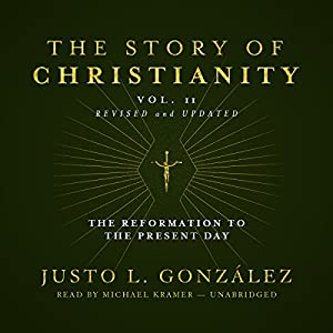 The Story of Christianity, Vol. 2, Revised and Updated Audiobook