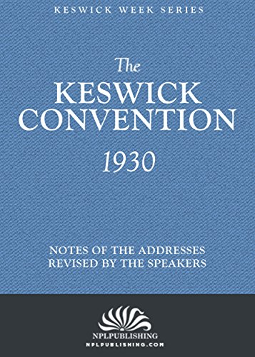 The Keswick Convention 1930: Notes and Addresses Revised By The Speakers (The Keswick Week)