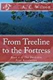 From Treeline to the Fortress, A. Wilson, 148110778X