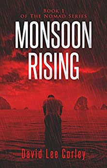 Monsoon Rising: The Nomad Series by [Corley, David Lee]