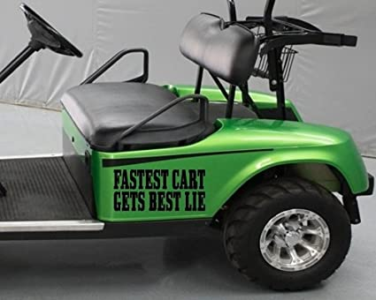 Amazon Com Ez Stik Golf Cart Sticker Decal Fastest Cart Gets Best Lie Tee Driver Funny Golfball Fun 2 X 9 5 C297 Arts Crafts Sewing