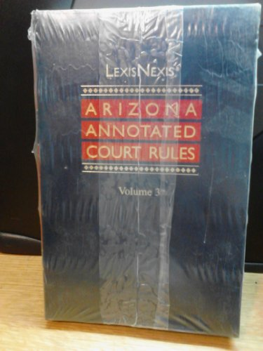 lexisnexis-arizona-annotated-court-rules-volume-3-2012-2013