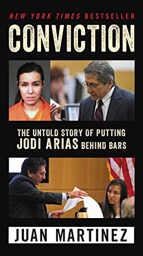 Conviction The Untold Story of Putting Jodi Arias Behind Bars [Martinez, Juan] (De Bolsillo)