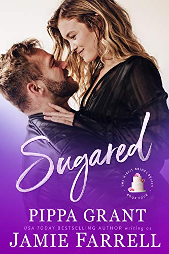 Sugared (Misfit Brides Book 4) (Bride Sharing With Best Friends)