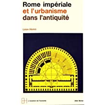 Rome impériale et l'urbanisme dans l'Antiquité