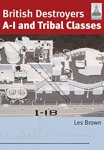 - Shipcraft 11 - British Destroyers A-1 and Tribal Classes