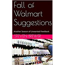 Fall of Walmart Suggestions: Another Season of Unwanted Feedback