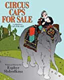 Circus Caps for Sale (Caps for sale series Book 2)