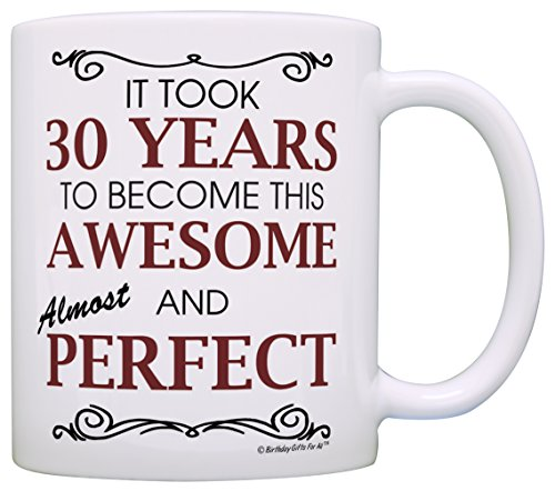 (30th Birthday Gifts For All Took 30 Years Awesome Funny Party Gift Coffee Mug Tea Cup)