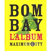 Bombay l'album maximum city