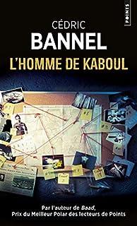 L'homme de Kaboul, Bannel, Cédric